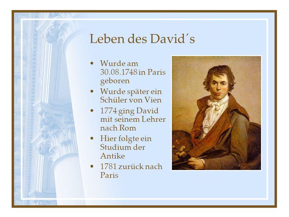 Leben des David´s Wurde am 30.08.1748 in Paris geboren