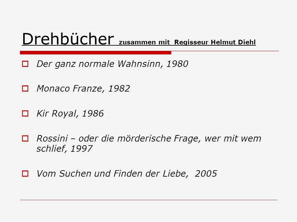 Drehbücher zusammen mit Regisseur Helmut Diehl