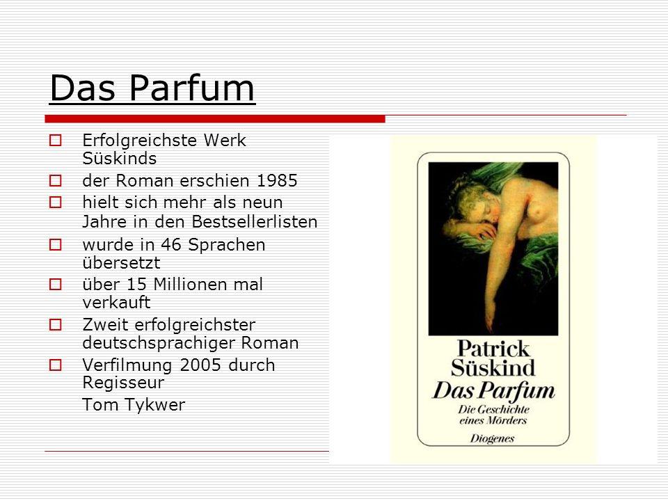 Das Parfum Erfolgreichste Werk Süskinds der Roman erschien 1985