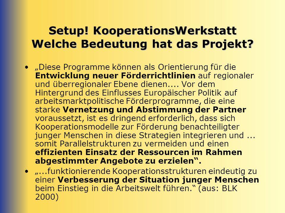 Setup! KooperationsWerkstatt Welche Bedeutung hat das Projekt