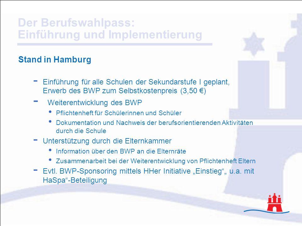 Stand in HamburgEinführung für alle Schulen der Sekundarstufe I geplant, Erwerb des BWP zum Selbstkostenpreis (3,50 €)