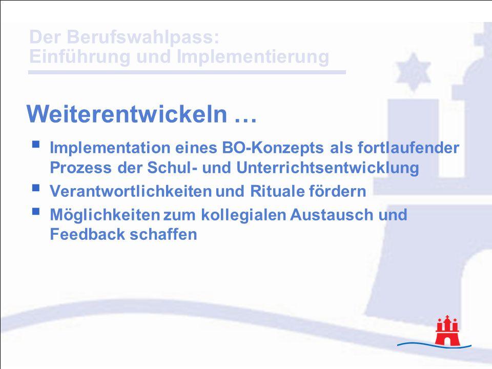 Weiterentwickeln …Implementation eines BO-Konzepts als fortlaufender Prozess der Schul- und Unterrichtsentwicklung.
