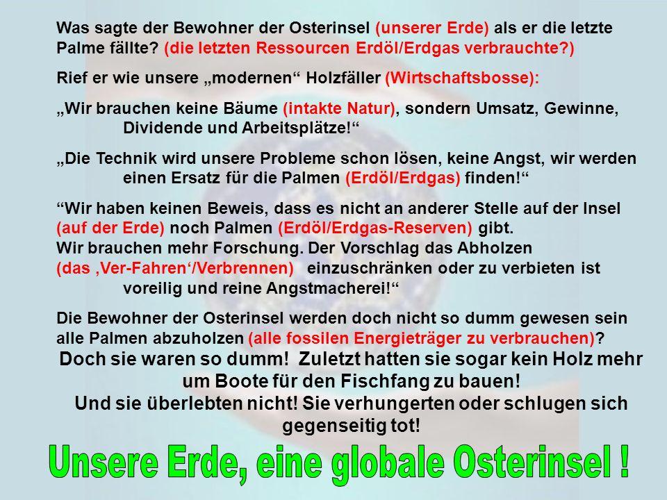 Unsere Erde, eine globale Osterinsel !