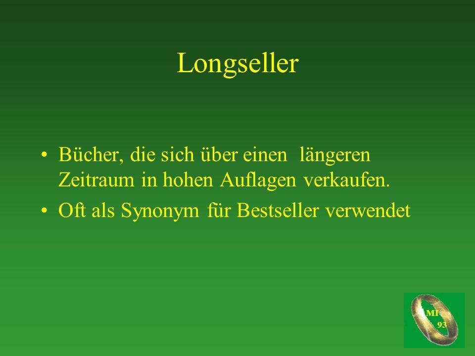 Longseller Bücher, die sich über einen längeren Zeitraum in hohen Auflagen verkaufen.