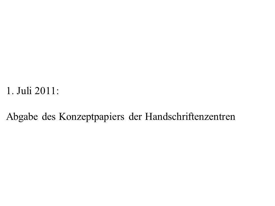 1. Juli 2011: Abgabe des Konzeptpapiers der Handschriftenzentren