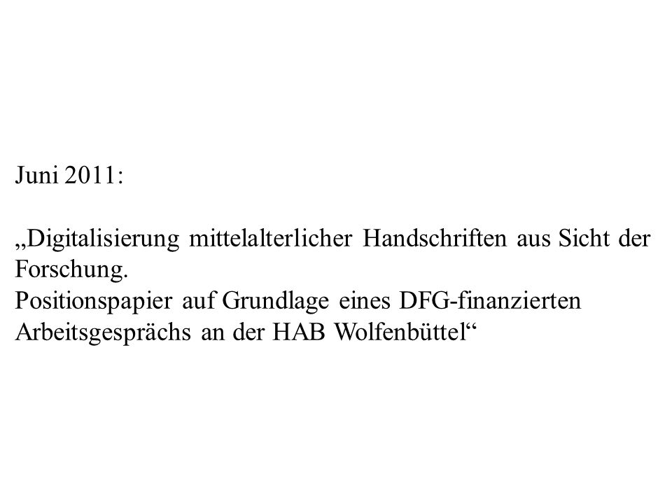 """Juni 2011: """"Digitalisierung mittelalterlicher Handschriften aus Sicht der Forschung."""