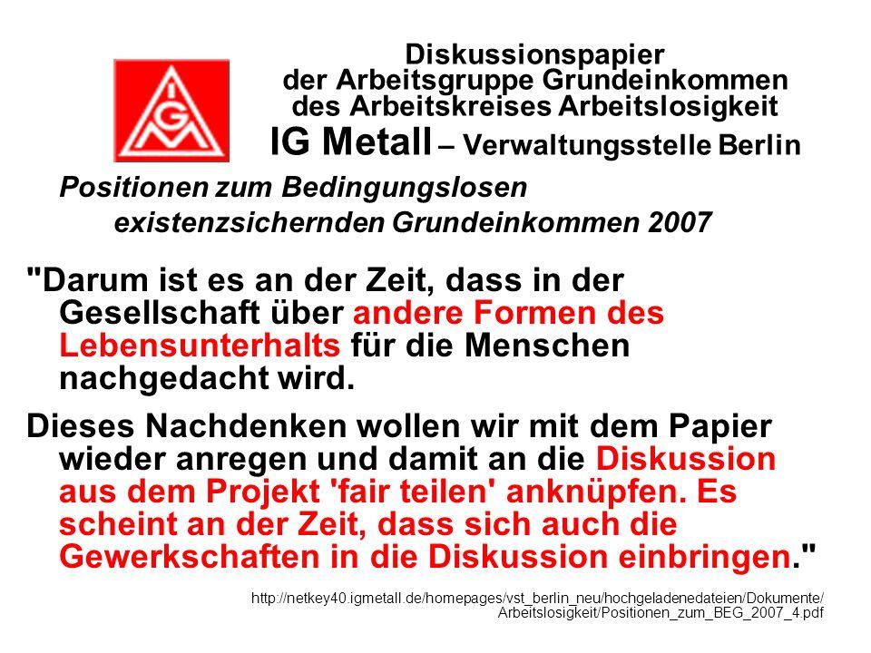 Diskussionspapier der Arbeitsgruppe Grundeinkommen des Arbeitskreises Arbeitslosigkeit IG Metall – Verwaltungsstelle Berlin
