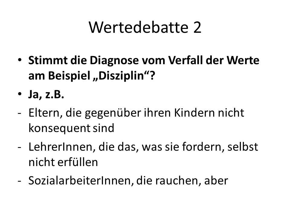 """Wertedebatte 2 Stimmt die Diagnose vom Verfall der Werte am Beispiel """"Disziplin Ja, z.B."""