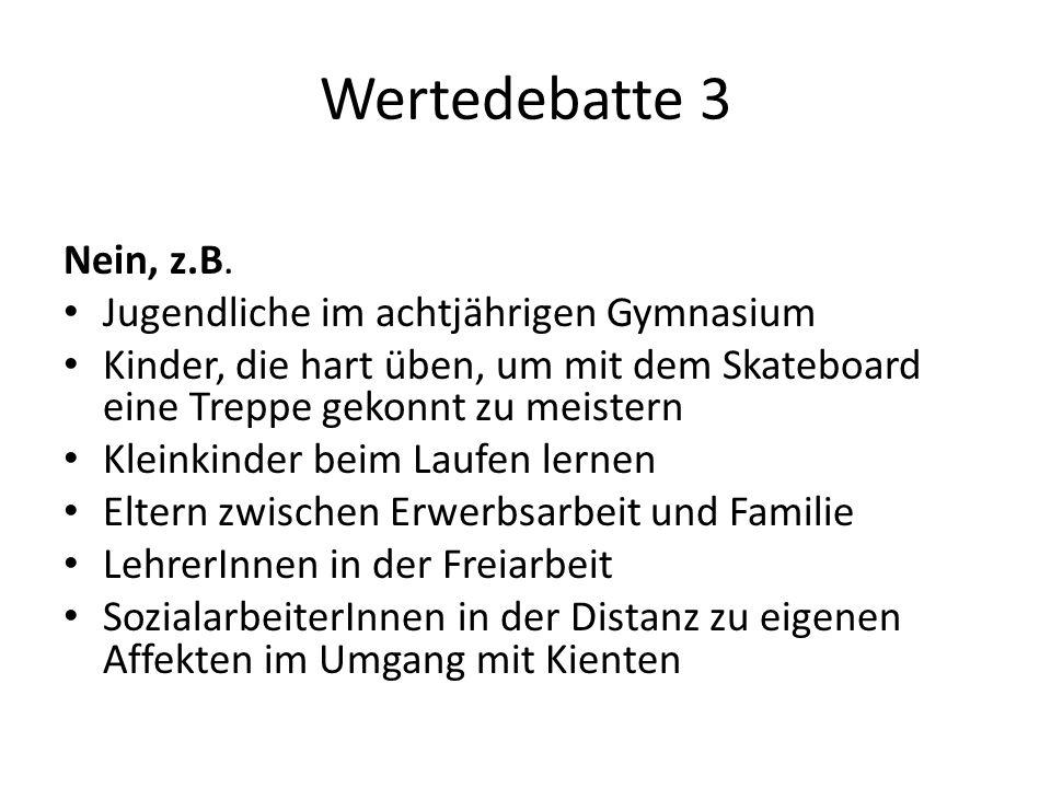 Wertedebatte 3 Nein, z.B. Jugendliche im achtjährigen Gymnasium