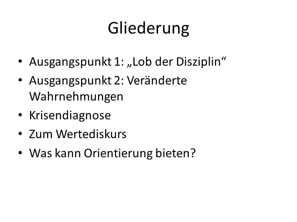 """Gliederung Ausgangspunkt 1: """"Lob der Disziplin"""