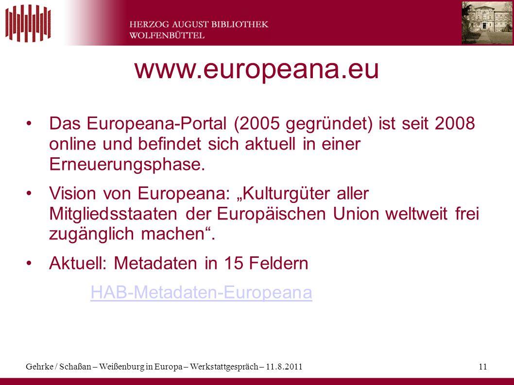 www.europeana.eu Das Europeana-Portal (2005 gegründet) ist seit 2008 online und befindet sich aktuell in einer Erneuerungsphase.