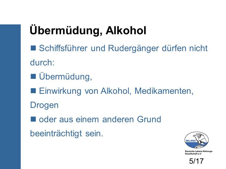Übermüdung, Alkohol Schiffsführer und Rudergänger dürfen nicht durch: