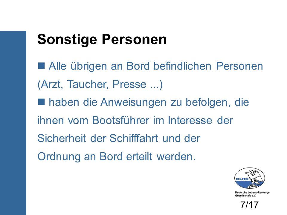 Sonstige Personen Alle übrigen an Bord befindlichen Personen (Arzt, Taucher, Presse ...)
