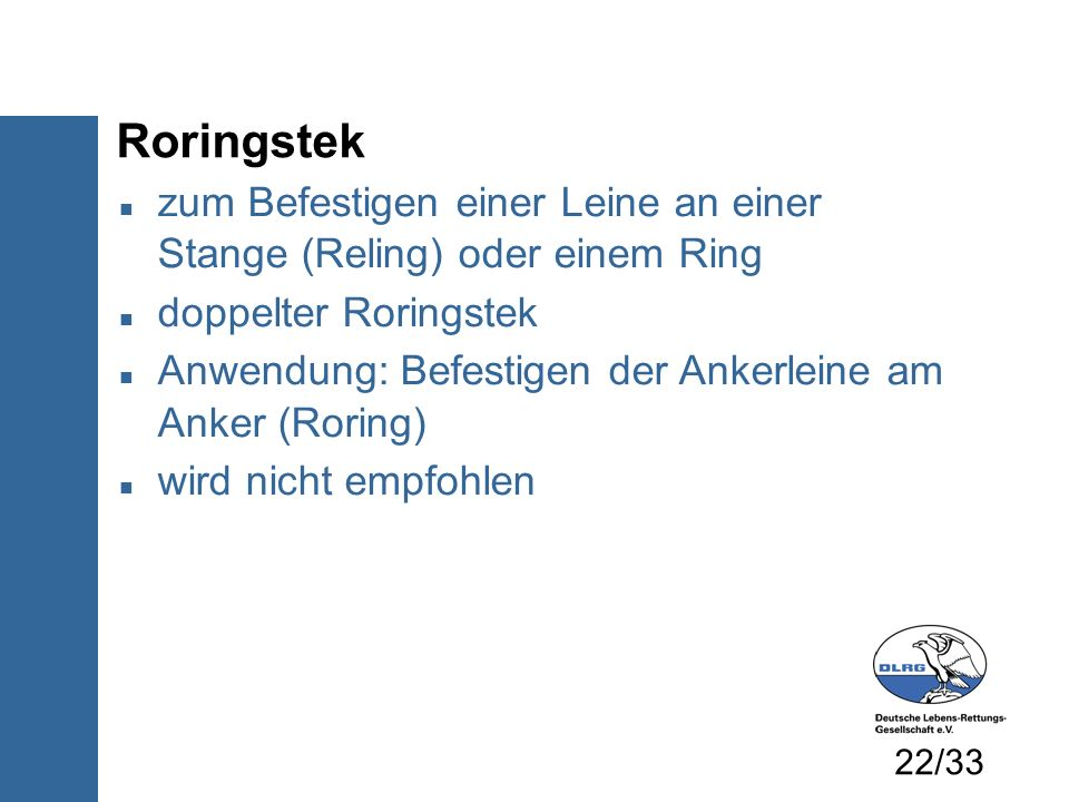 Roringstekzum Befestigen einer Leine an einer Stange (Reling) oder einem Ring. doppelter Roringstek.