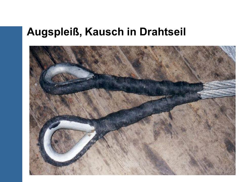Augspleiß, Kausch in Drahtseil