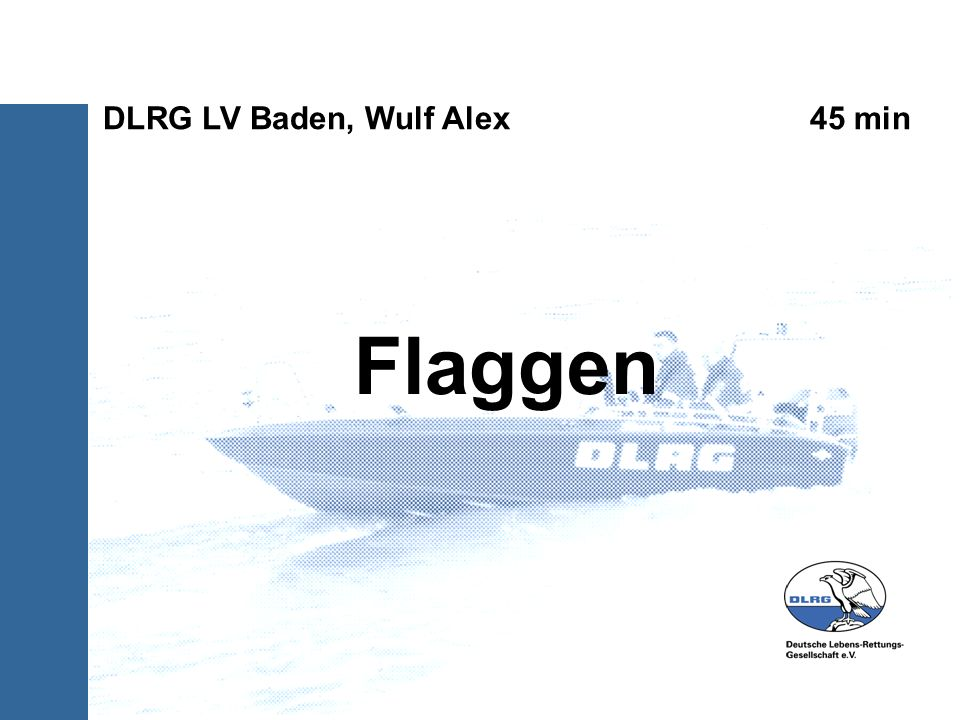 Flaggen DLRG LV Baden, Wulf Alex 45 min 1) Abbildungen hinzufuegen,