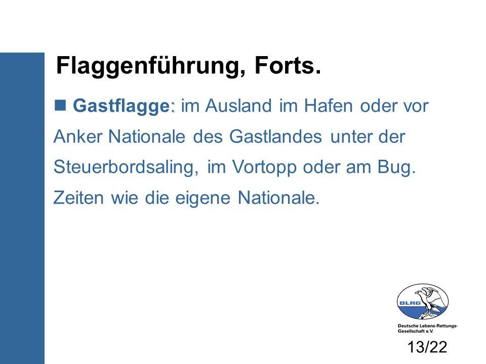 Flaggenführung, Forts.