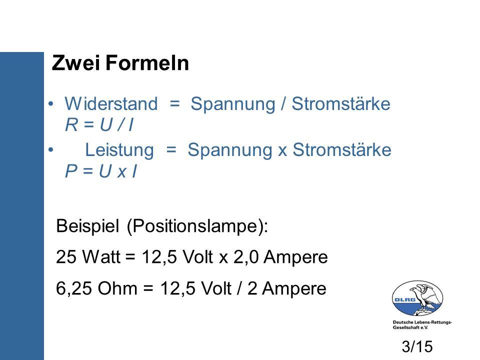 Zwei Formeln Widerstand = Spannung / Stromstärke R = U / I
