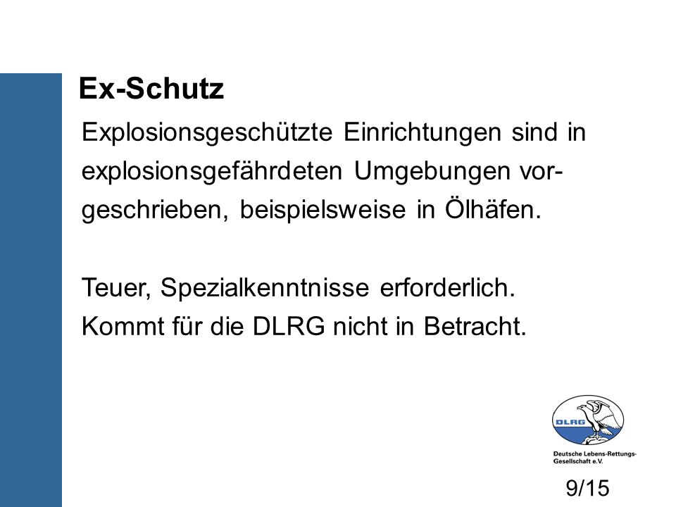Ex-Schutz Explosionsgeschützte Einrichtungen sind in