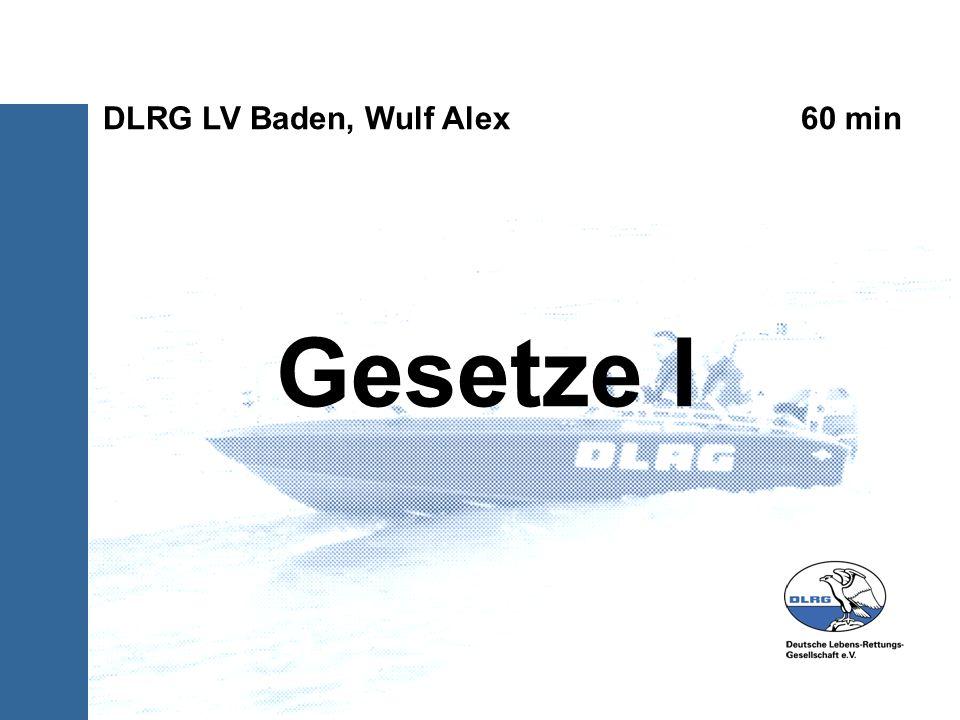 Gesetze I DLRG LV Baden, Wulf Alex 60 min 1) Abbildungen hinzufuegen,