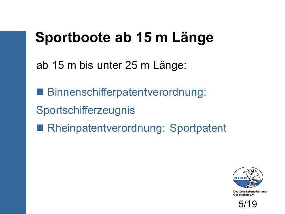 Sportboote ab 15 m Länge ab 15 m bis unter 25 m Länge: