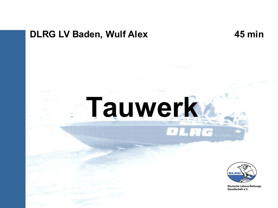 Tauwerk DLRG LV Baden, Wulf Alex 45 min 1) Abbildungen hinzufuegen,