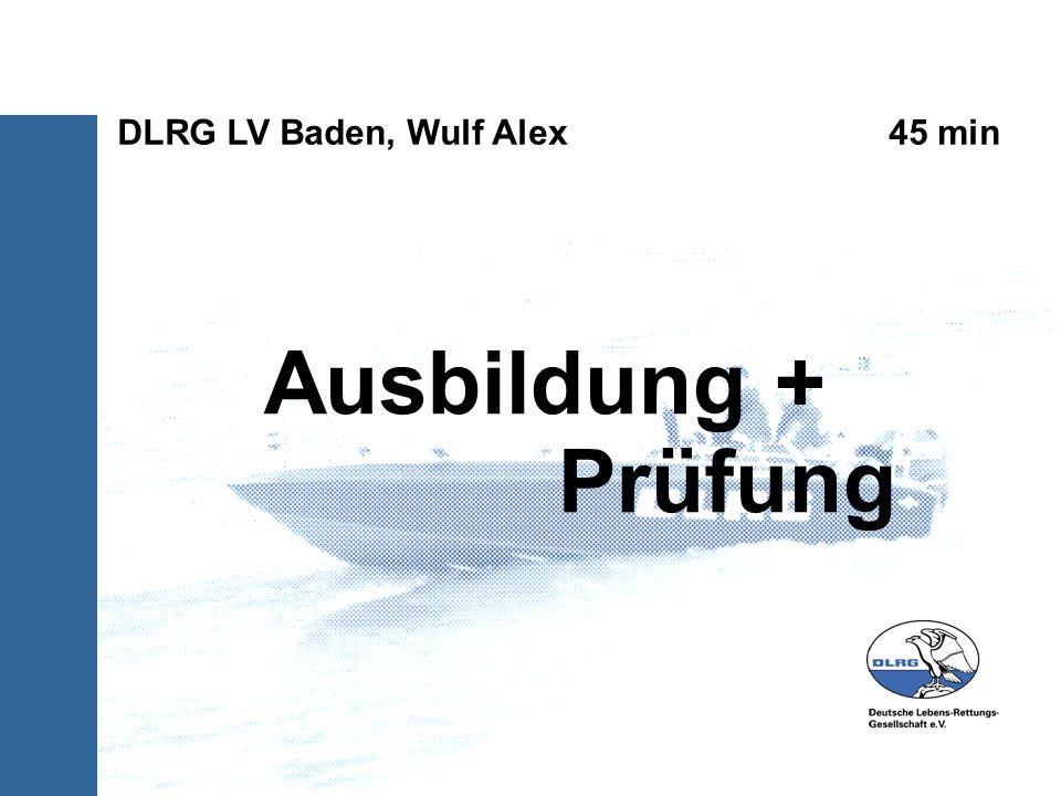 Ausbildung + Prüfung DLRG LV Baden, Wulf Alex 45 min
