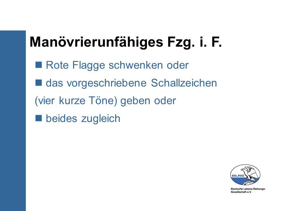 Manövrierunfähiges Fzg. i. F.