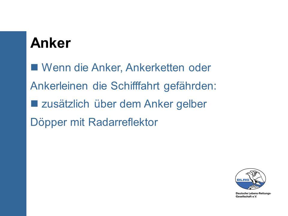 Anker Wenn die Anker, Ankerketten oder Ankerleinen die Schifffahrt gefährden: