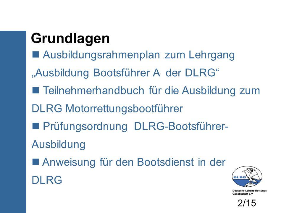 "Grundlagen Ausbildungsrahmenplan zum Lehrgang ""Ausbildung Bootsführer A der DLRG"