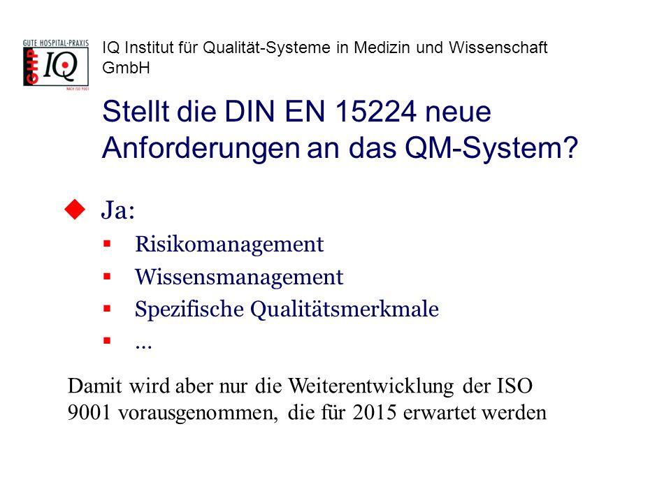 Stellt die DIN EN 15224 neue Anforderungen an das QM-System