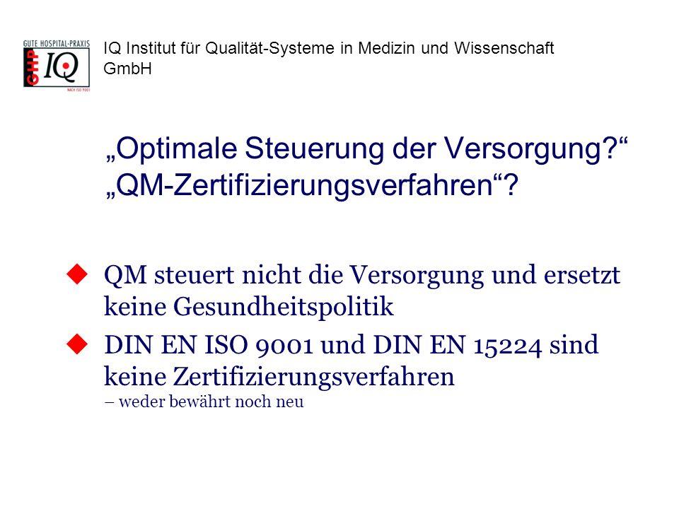 """""""Optimale Steuerung der Versorgung """"QM-Zertifizierungsverfahren"""