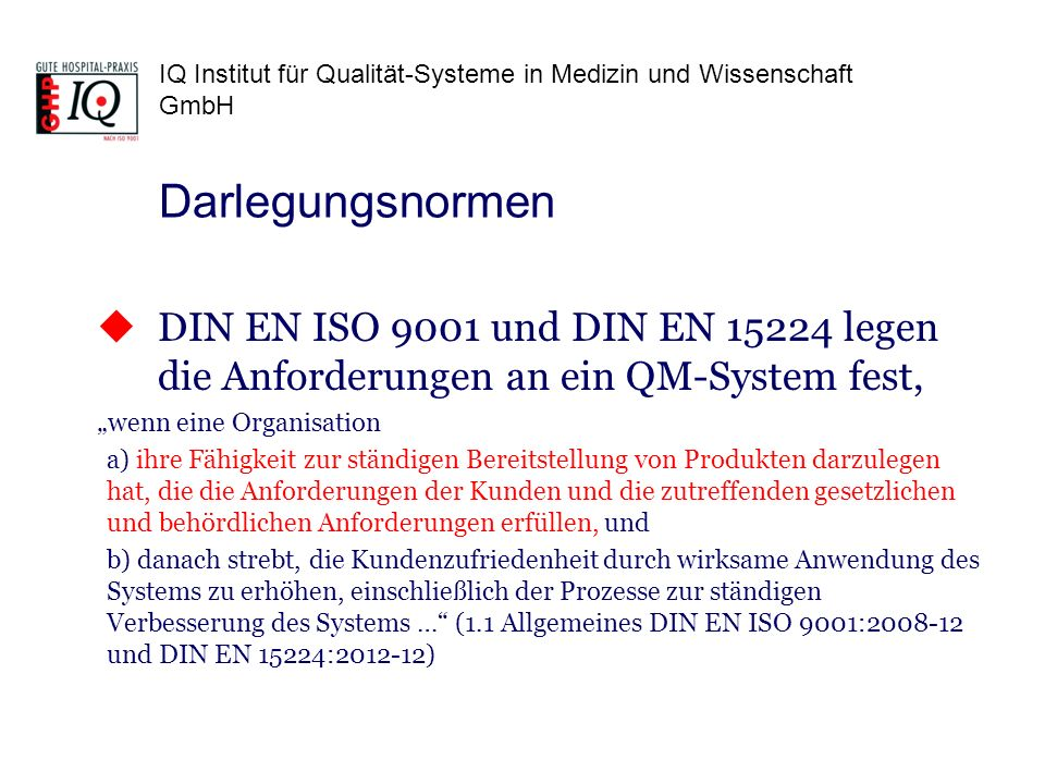 """Darlegungsnormen DIN EN ISO 9001 und DIN EN 15224 legen die Anforderungen an ein QM-System fest, """"wenn eine Organisation."""