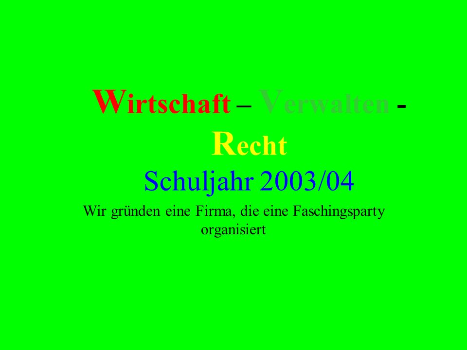 Wirtschaft – Verwalten - Recht Schuljahr 2003/04