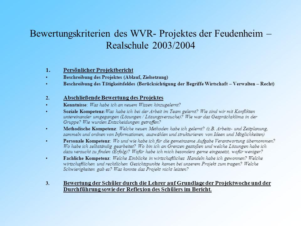Bewertungskriterien des WVR- Projektes der Feudenheim – Realschule 2003/2004