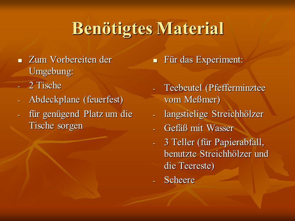 Benötigtes Material Zum Vorbereiten der Umgebung: 2 Tische