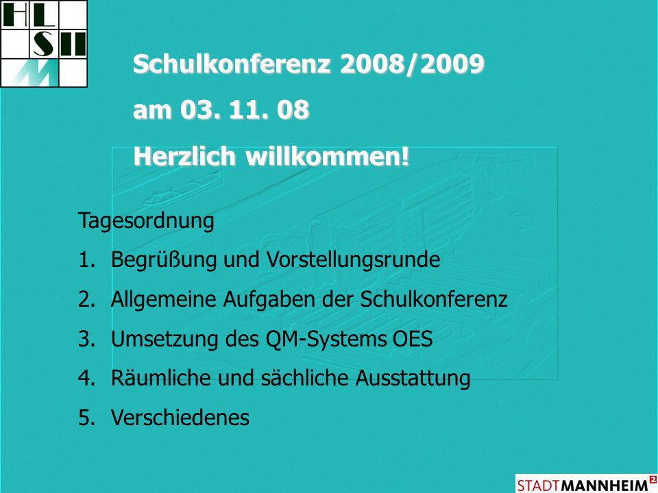 Schulkonferenz 2008/2009 am 03. 11. 08 Herzlich willkommen!