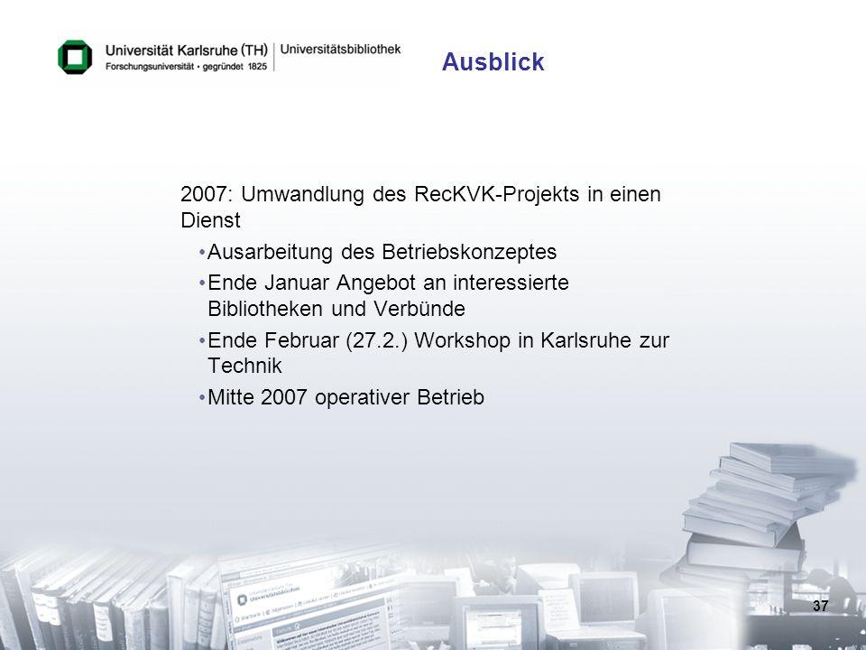 Ausblick 2007: Umwandlung des RecKVK-Projekts in einen Dienst