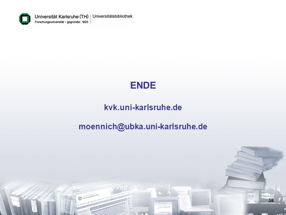 ENDE kvk.uni-karlsruhe.de moennich@ubka.uni-karlsruhe.de