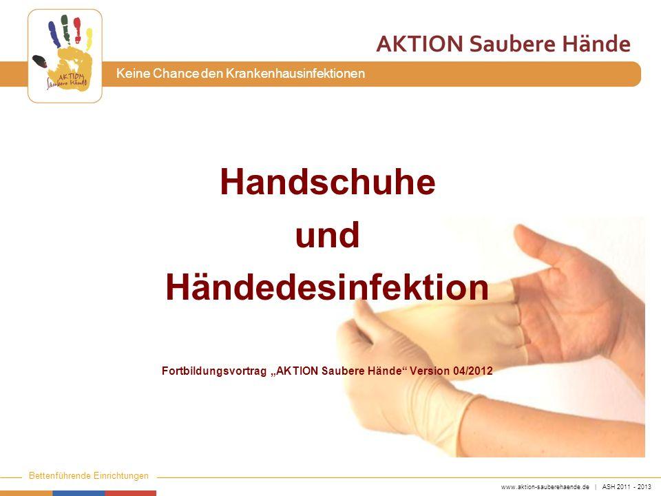 """Fortbildungsvortrag """"AKTION Saubere Hände Version 04/2012"""