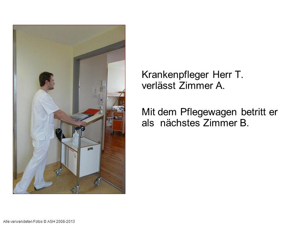 Krankenpfleger Herr T. verlässt Zimmer A.