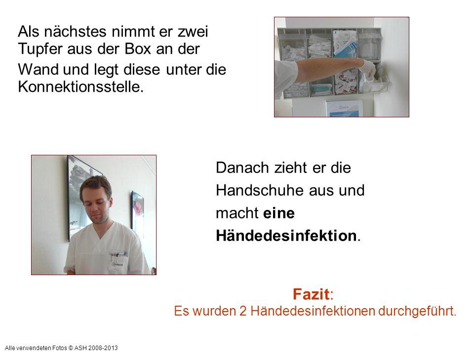 Es wurden 2 Händedesinfektionen durchgeführt.