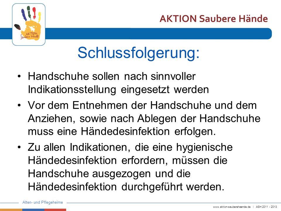 Schlussfolgerung: Handschuhe sollen nach sinnvoller Indikationsstellung eingesetzt werden.