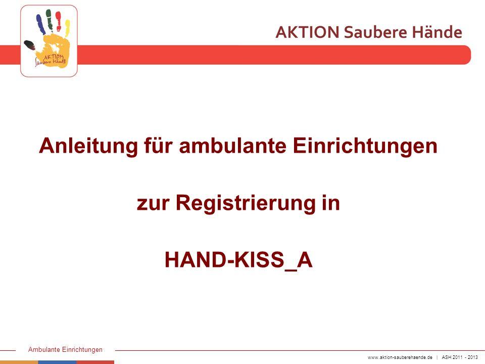 Anleitung für ambulante Einrichtungen zur Registrierung in HAND-KISS_A