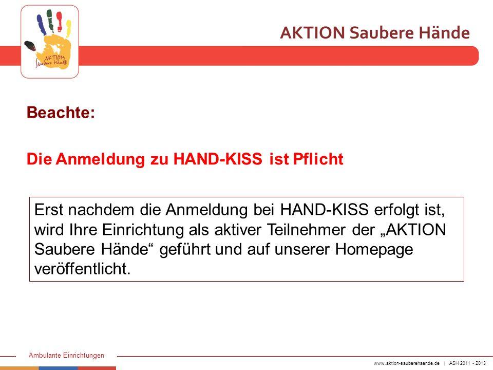 Beachte: Die Anmeldung zu HAND-KISS ist Pflicht.