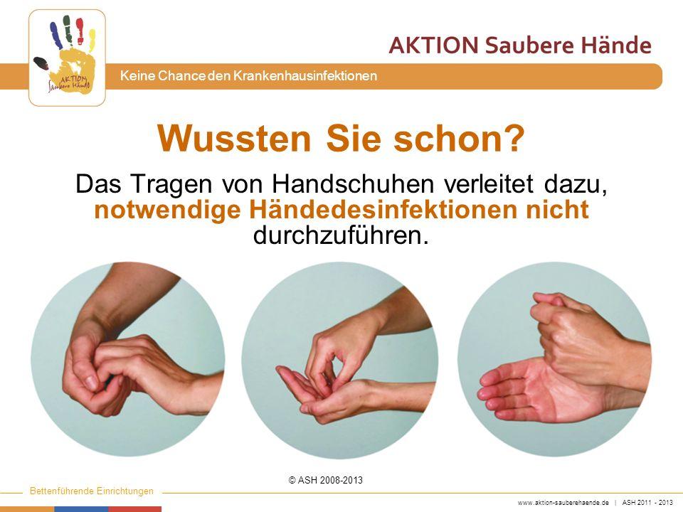 Wussten Sie schon Das Tragen von Handschuhen verleitet dazu, notwendige Händedesinfektionen nicht durchzuführen.