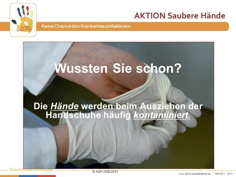 Die Hände werden beim Ausziehen der Handschuhe häufig kontaminiert.