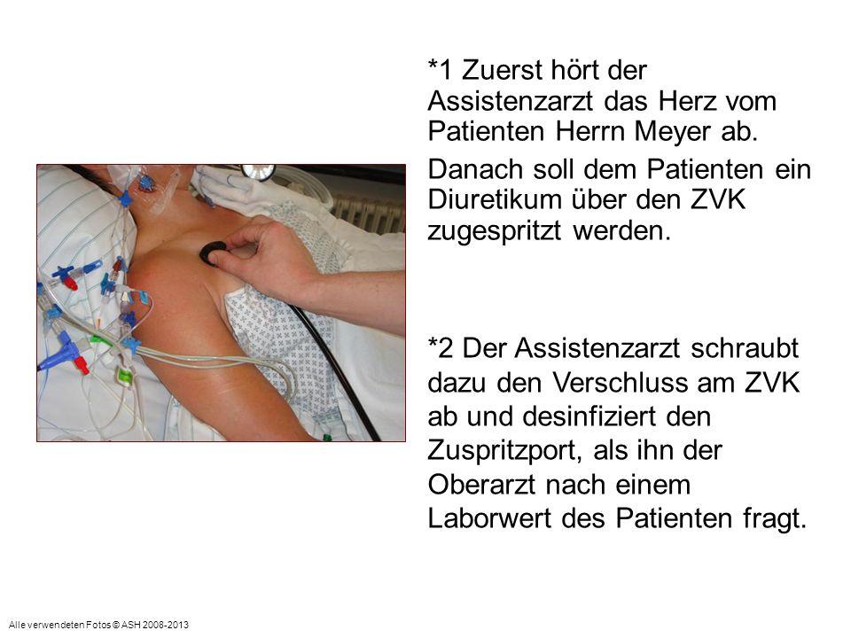 *1 Zuerst hört der Assistenzarzt das Herz vom Patienten Herrn Meyer ab.