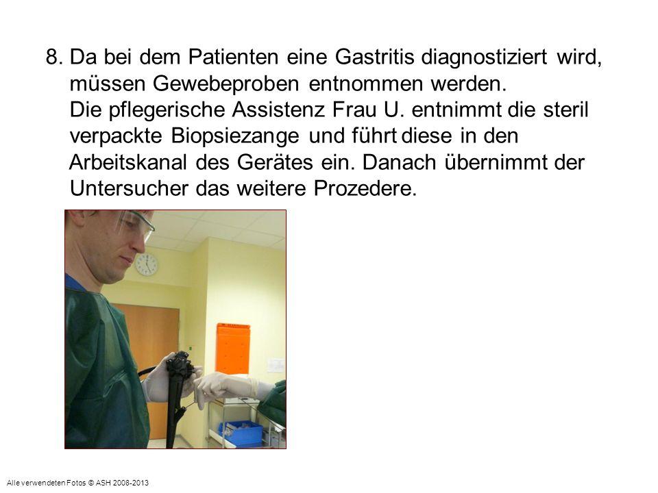 8. Da bei dem Patienten eine Gastritis diagnostiziert wird,