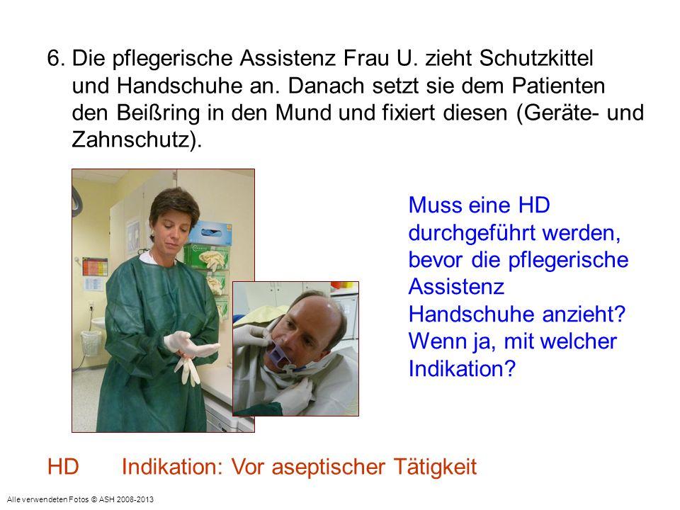 6. Die pflegerische Assistenz Frau U. zieht Schutzkittel